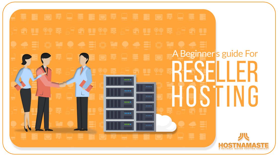 A Beginner's Guide For Reseller Hosting
