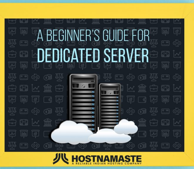 A Beginner's Guide For Dedicated Server - HostNamaste