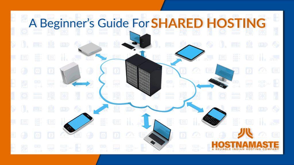 A Beginner's Guide For Shared Hosting - HostNamaste