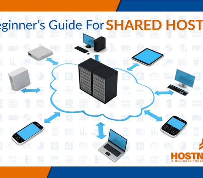 A Beginner's Guide For Shared Hosting – Get Started with Web Hosting [2021]