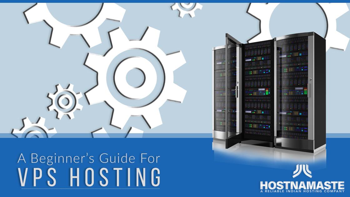 A Beginner's Guide For VPS Hosting - HostNamaste