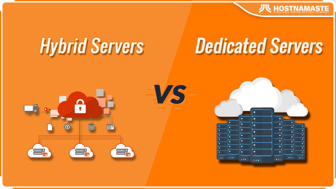 Hybrid Servers vs. Dedicated Servers - HostNamaste