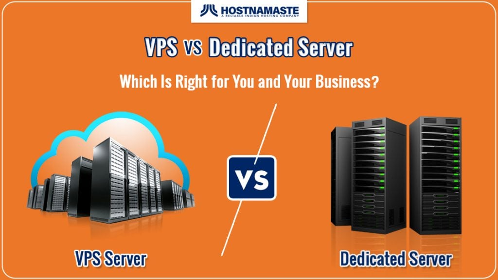 VPS vs. Dedicated Server - Which Is Right for You and Your Business - HostNamaste