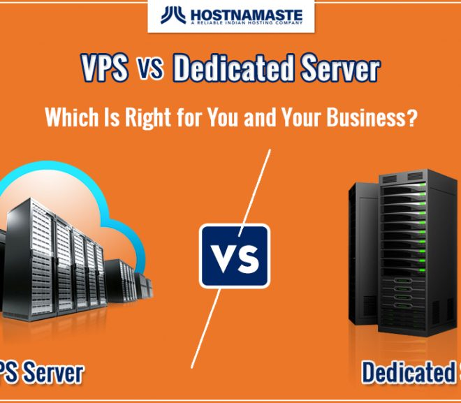 VPS vs. Dedicated Server – Which Is Right for You and Your Business?