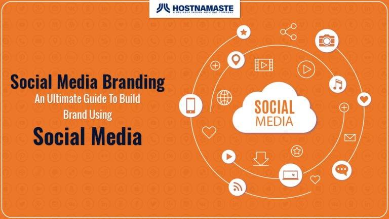 Social Media Branding   An Ultimate Guide To Build Brand Using Social Media - HostNamaste