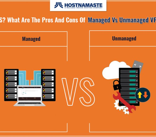 What Is VPS? What Are The Pros And Cons Of Managed Vs Unmanaged VPS Hosting?