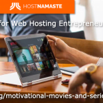 Motivational Movies and Series for Web Hosting Entrepreneurs and Startups to get Inspired - HostNamaste