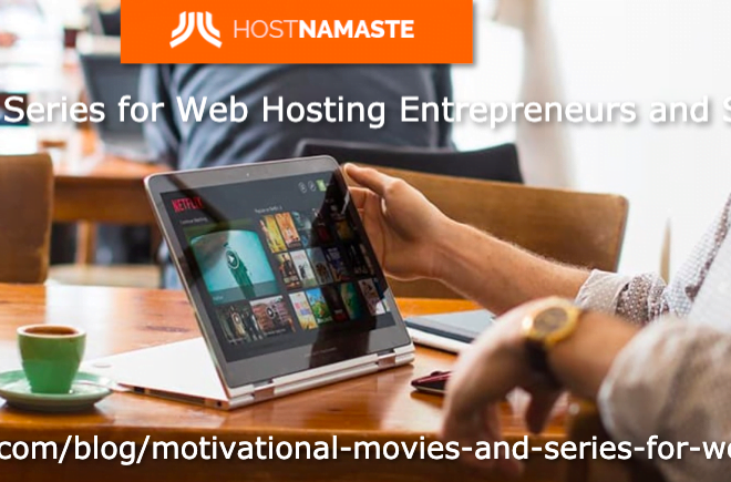 Motivational Movies and Series for Web Hosting Entrepreneurs and Startups to get Inspired in 2021 | HostNamaste Blog