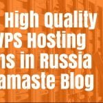 Finding High-Quality Cheap VPS Hosting Solutions in Russia - HostNamaste