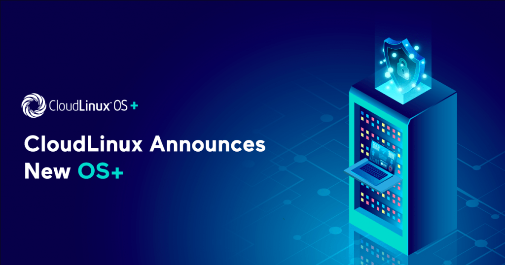 CloudLinux Announces New OS+ - Next Generation Operating System - It will be Released In October, 2020 - HostNamaste