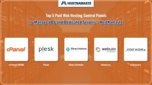 Top 5 Paid Web Hosting Control Panels to Manage VPS and Dedicated Servers HostNamaste