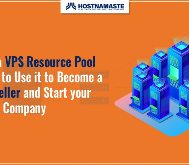 What is a VPS Resource Pool and How to Use it to Become a VPS Reseller and Start your Own VPS Company in 2020