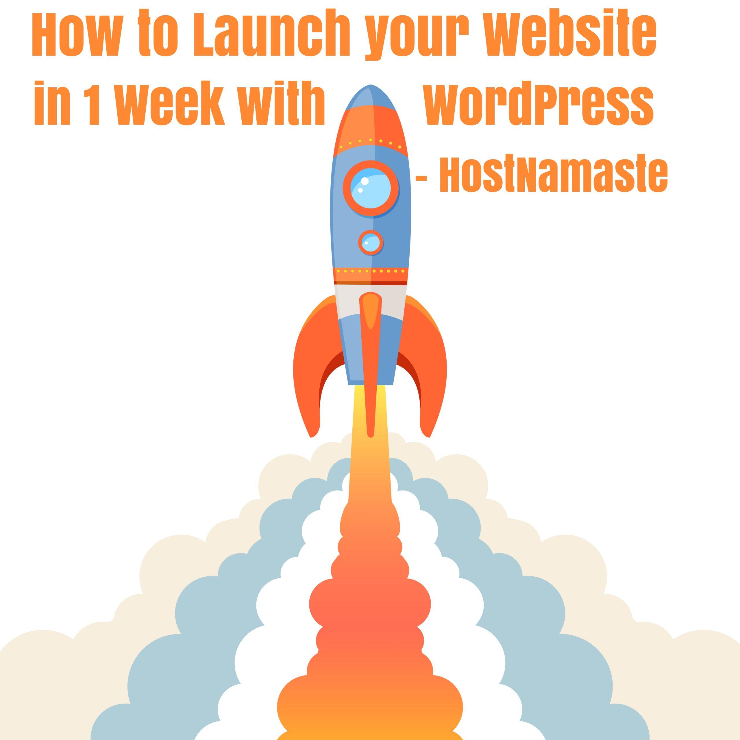 How to Launch your Website in 1 Week with WordPress - HostNamaste