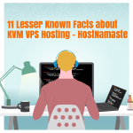 11 Lesser Known Facts about KVM VPS Hosting - HostNamaste
