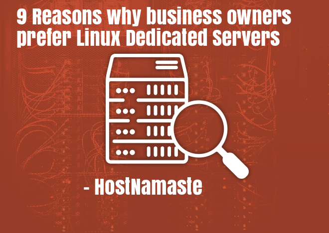 9 Reasons Why Business Owners Prefer Linux Dedicated Servers – HostNamaste