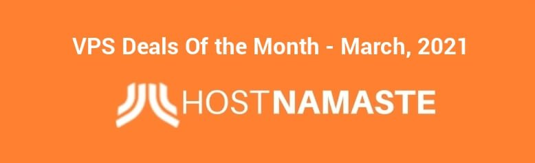 VPS Deals Of the Month - March, 2021 - HostNamaste