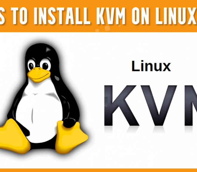 Simple Steps to install KVM on Linux
