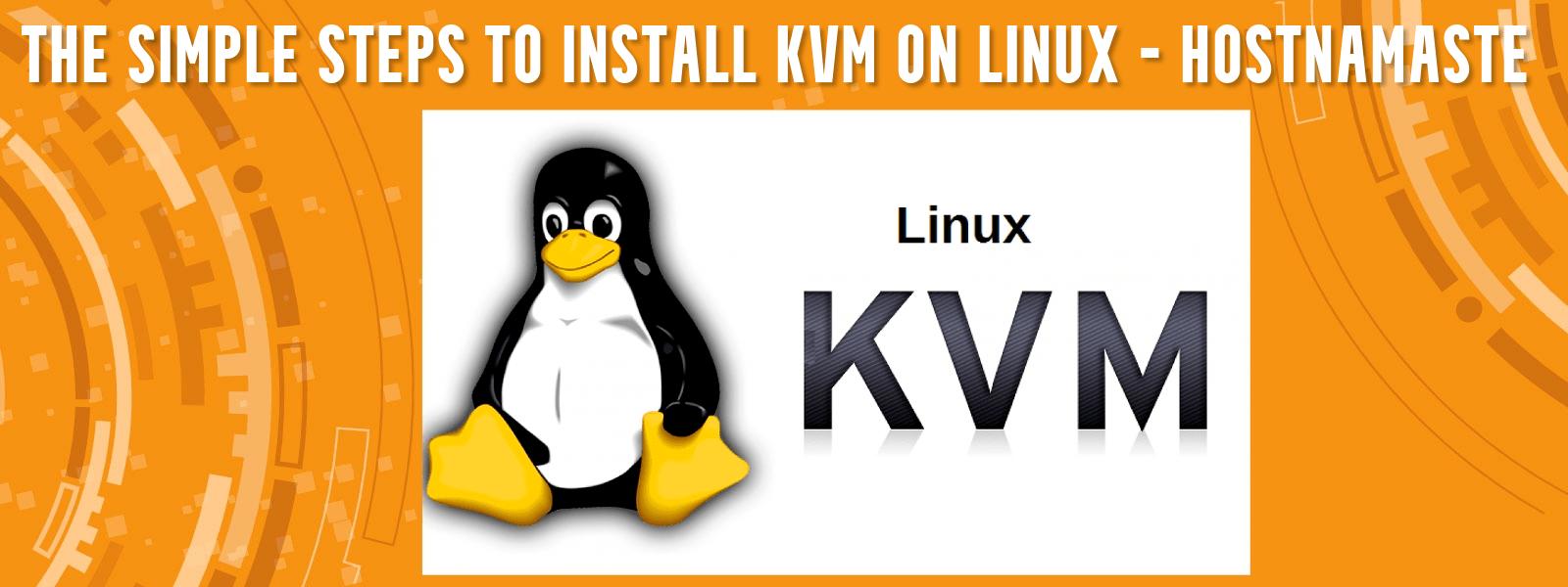 The simple steps to install KVM on Linux – HostNamaste