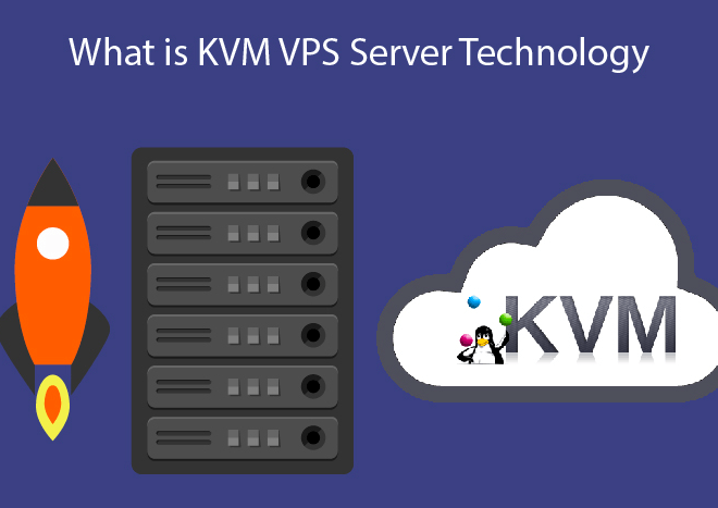 What is KVM VPS Server Technology