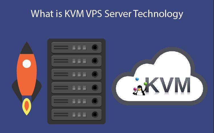 What is KVM VPS Server Technology - HostNamaste