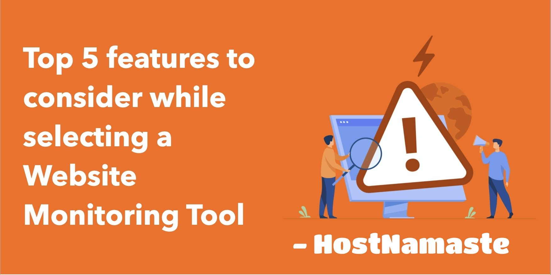 Top 5 Features you should consider while selecting a Website Monitoring Tool & Software - Freshping - HostNamaste